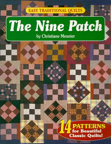 Easy Traditional Quilts: The Nine Patch (1885588216) by Meunier, Christiane