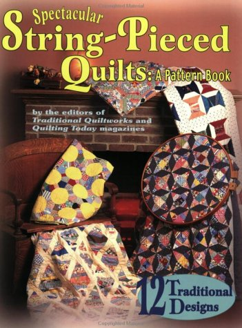 9781885588364: Spectacular String-Pieced Quilts: A Pattern Book