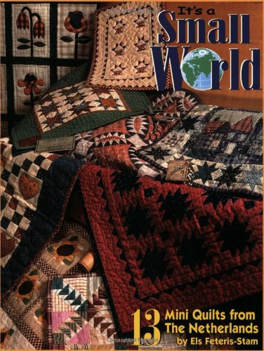 9781885588449: It's a Small World: Mini Quilts from the Netherlands