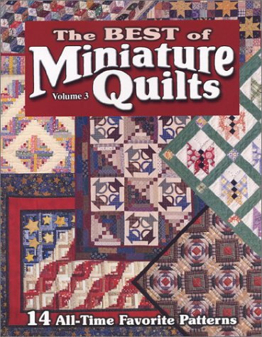 The Best of Miniature Quilts, Vol. 3: Editors of Miniature Quilts magazine