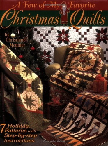 A Few of My Favorite Christmas Quilts (188558864X) by Christiane Meunier