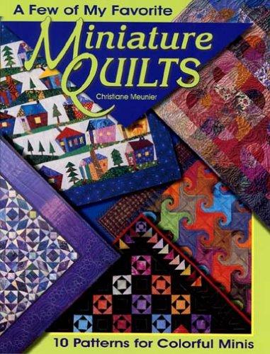 A Few of My Favorite Miniature Quilts: Meunier, Christiane