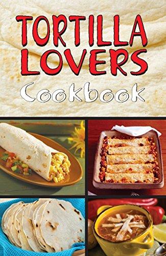 9781885590138: Tortilla Lovers Cookbook