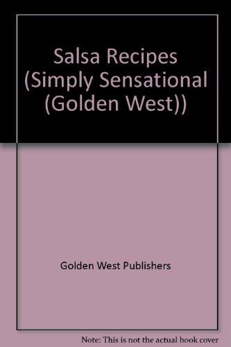 Simply Sensational Salsa Recipes (Simply Sensational (Golden West)) Golden West Publishers