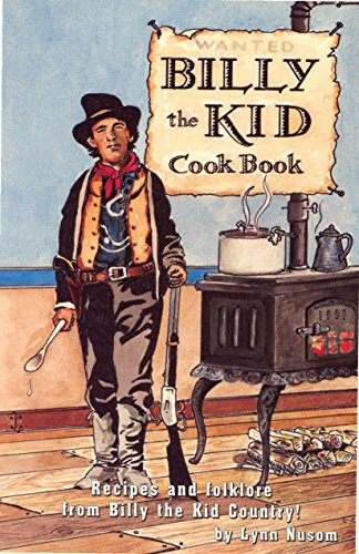 9781885590329: Billy the Kid Cookbook: A Fanciful Look at the Recipes and Folklore from Billy the Kid Country