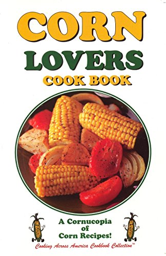 9781885590466: Corn Lovers Cookbook (Cooking Across America Cook Book Series)