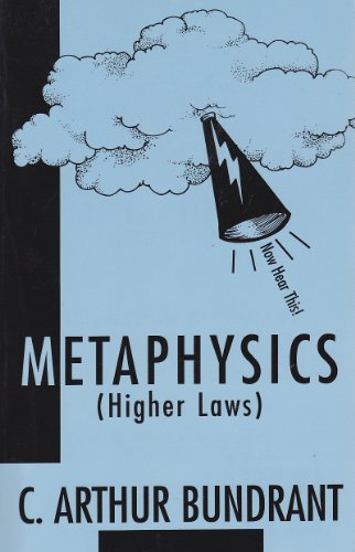 Metaphysics (Higher Laws): Bundrant, C. Arthur