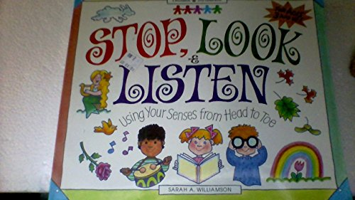 9781885593030: Stop, Look & Listen: Using Your Senses from Head to Toe (Williamson Little Hands Book)