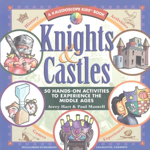 9781885593177: Knights & Castles: 50 Hands-On Activities to Explore the Middle Ages: 50 Hands-on Activities to Experience the Middle Ages (Kaleidoscope Kids)