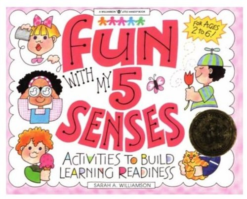 Fun With My 5 Senses: Activities to: Sarah Williamson