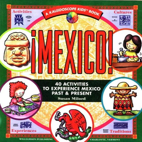 9781885593221: Mexico: 40 Activities to Experience Mexico Past & Present (Kaleidoscope Kids)