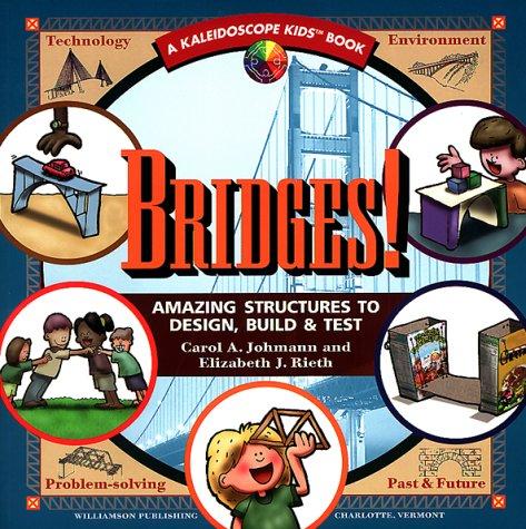 Bridges: Amazing Structures to Design, Build &: Carol A. Johmann,
