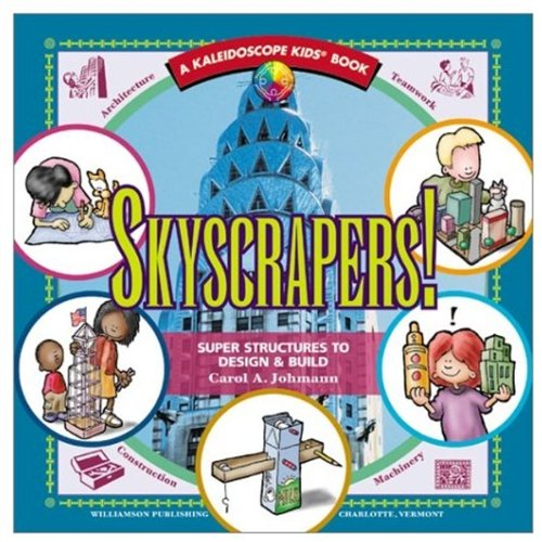 9781885593504: Skyscrapers!: Super Structures to Design & Build (Kaleidoscope Kids Books (Williamson Publishing))