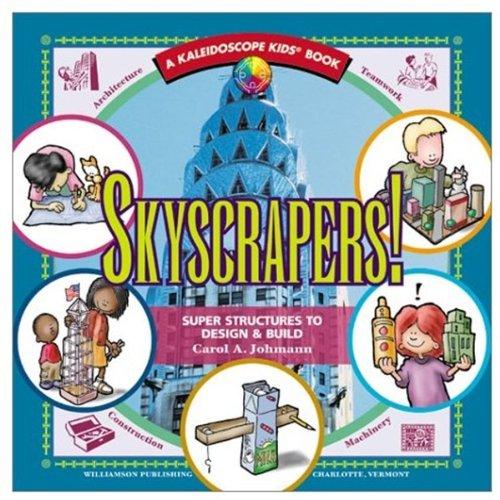 9781885593504: Skyscrapers!: Super Structures to Design & Build (Kaleidoscope Kids Books (Williamson Publishing))