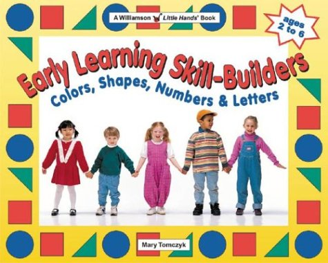 9781885593849: Early Learning Skill-Builders: Colors, Shapes, Numbers & Letters (Williamson Little Hands Book)