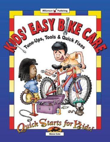 9781885593863: Kids' Easy Bike Care: Tune-Ups, Tools & Quick Fixes (Quick Starts for Kids!)
