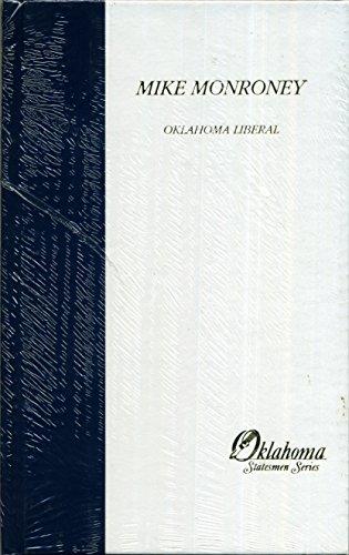 Mike Monroney: Oklahoma Liberal (Oklahoma Statesmen Series)