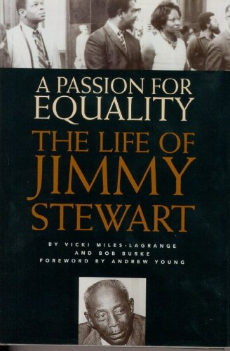 Passion For Equality The Life of Jimmy Stewart: Miles-Lagrange, Vicki; Burke, Bob