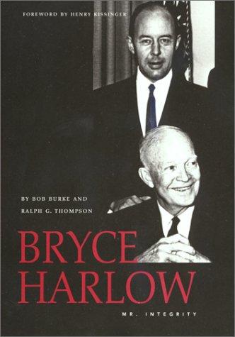 Bryce Harlow: Mr. Integrity (Oklahoma trackmaker): Thompson, Ralph G.;