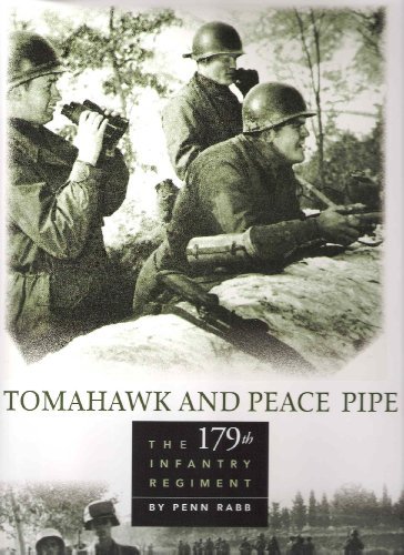 Tomahawk and Peace Pipe : The 179th Infantry Regiment: Rabb, Penn