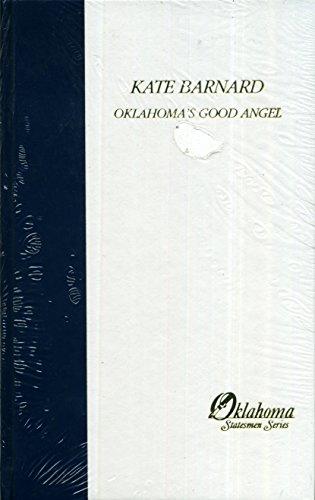 Kate Barnard: Oklahoma's good angel (Oklahoma statesmen: Bob Burke, Glenda