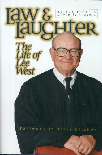 Law & Laughter: The Life of Lee West: Burke, Bob