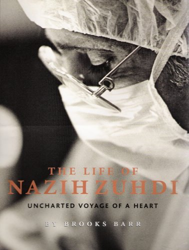 The Life of Nazih Zuhdi: Uncharted Voyage of a Heart: Brooks Barr