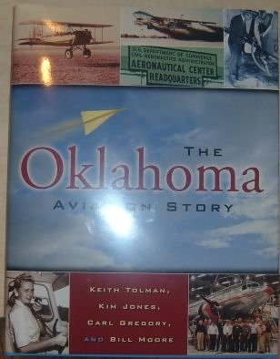 The Oklahoma Aviation Story: Bill Moore, Carl Gregory, Kim Jones, Keith Tolman