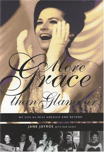 9781885596529: More Grace than Glamour: My Life As Miss America And Beyond