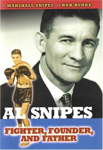 9781885596536: Al Snipes: Fighter, Founder, and Father