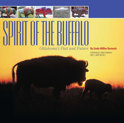 Spirit of the Buffalo: Oklahoma's Past and: Linda Millier Bosteels,