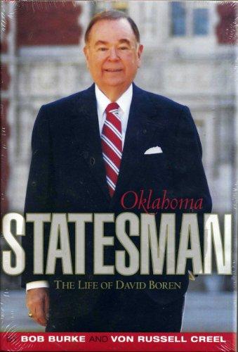 OKLAHOMA STATESMAN: THE LIFE OF DAVID BOREN: BURKE, BOB AND VON RUSSELL CREEL