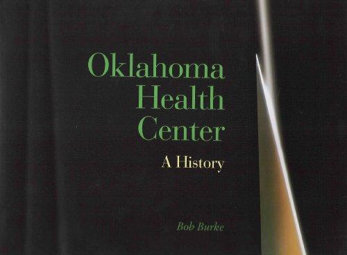 Oklahoma Health Center: A History: Burke, Bob