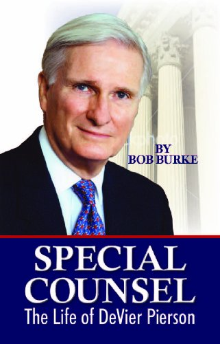 Special Counsel: The Life of DeVier Pierson: Burke, Bob