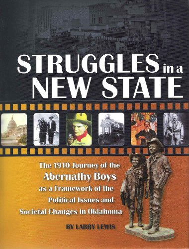 9781885596802: Struggles in a New State: The 1910 Journey of the Abernathy Boys as a Framework of the Political Issues and Societal Changes in Oklahoma