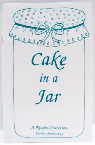 9781885597069: Cake in a jar: A recipe collection