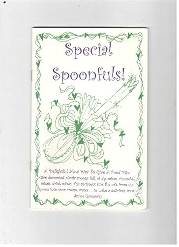 Special spoonfuls: A delightful new way to give a food mix! (Jackie's originals collection : ...