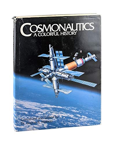 9781885609014: Cosmonautics: A Colorful History : History of Soviet/Russian Space Program