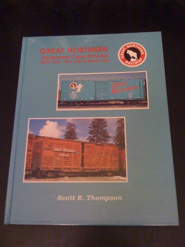 Great Northern: Equipment Color Pictorial.: THOMPSON, SCOTT R.