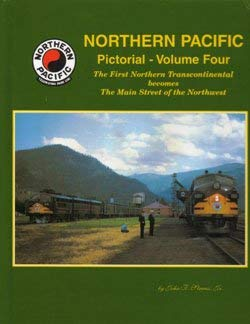 Northern Pacific Pictorial Volume 4: John F Jr