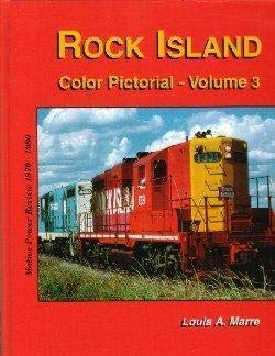 Rock Island, Color Pictorial - Volume 3 - The Final Decade: Marre, Louis A.