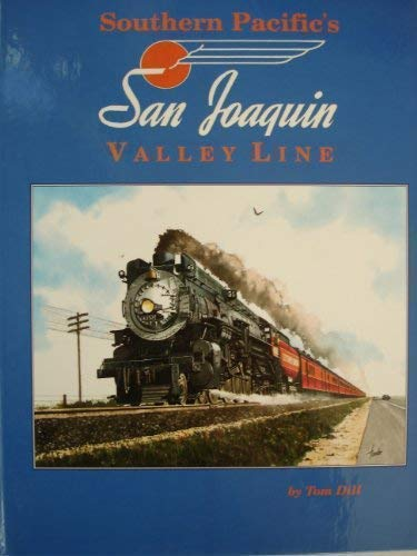 Southern Pacific's San Joaquin Valley Line: Dill, Tom