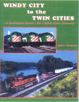 9781885614605: Windy City to the Twin Cities: A Burlington Route/BN/BNSF Color Pictorial