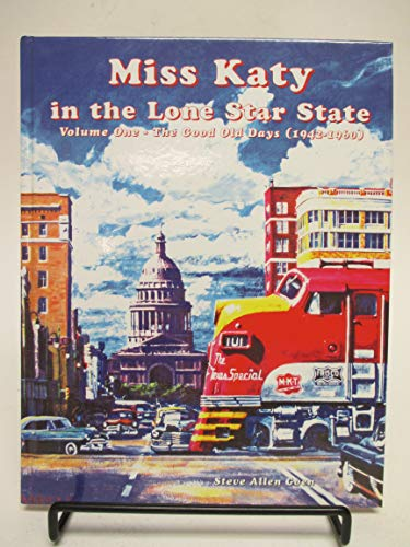 Miss Katy in the Lone Star State, Vol. 1: The Good Old Days, 1942-1960: Goen, Steve Allen