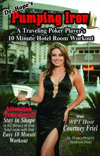 Pumping Iron: A Traveling Poker Player s: Tim 'Dr. Hope'