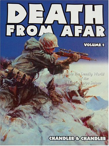 DEATH FROM AFAR, VOLUME 1: MARINE CORPS SNIPING - Presentation Edition: Chandler, Roy F. and LtCol ...