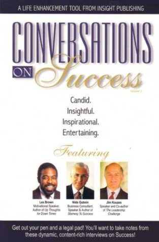 Conversations on Success : A Life Enhancement Tool from Insight Publishing - Candid. Insightful. ...