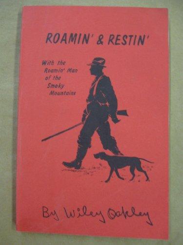 Roamin & Restin with the Roamin Man: Wiley Oakley