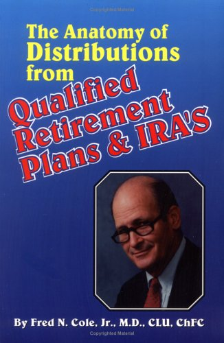 9781885640376: The Anatomy of Distributions from Qualified Retirement Plans & IRA'S