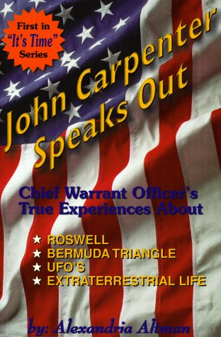 John Carpenter Speaks Out: Chief Warrant Officer's True Experiences About Rowell, Bermuda Triangl...